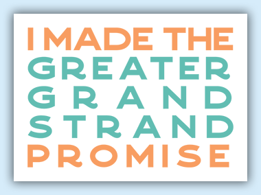 I Made The Greater Grand Strand Promise